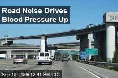 Road Noise Drives Blood Pressure Up