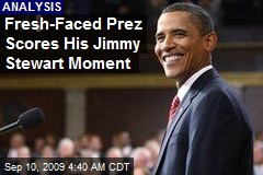 Fresh-Faced Prez Scores His Jimmy Stewart Moment