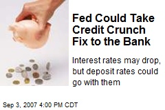 Fed Could Take Credit Crunch Fix to the Bank