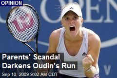 Parents' Scandal Darkens Oudin's Run