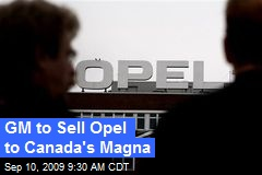GM to Sell Opel to Canada's Magna