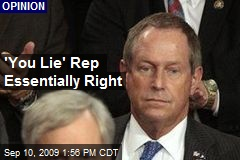 'You Lie' Rep Essentially Right