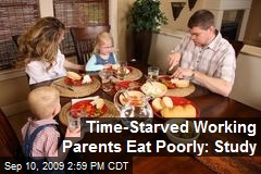 Time-Starved Working Parents Eat Poorly: Study