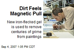 Dirt Feels Magnetic Pull