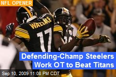 Defending-Champ Steelers Work OT to Beat Titans