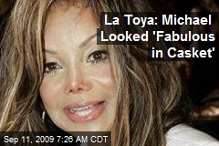 La Toya: Michael Looked 'Fabulous in Casket'