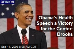 Obama's Health Speech a Victory for the Center: Brooks