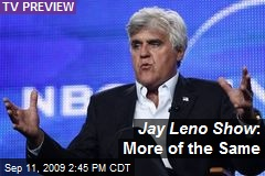 Jay Leno Show : More of the Same