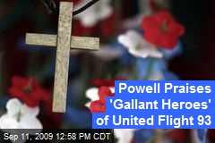Powell Praises 'Gallant Heroes' of United Flight 93