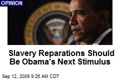 Slavery Reparations Should Be Obama's Next Stimulus