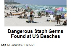 Dangerous Staph Germs Found at US Beaches