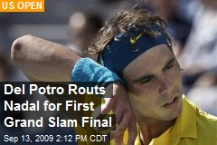 Del Potro Routs Nadal for First Grand Slam Final