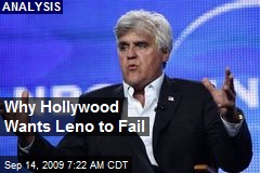 Why Hollywood Wants Leno to Fail