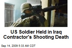 US Soldier Held in Iraq Contractor's Shooting Death