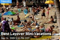 Best Layover Mini-Vacations