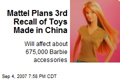 Mattel Plans 3rd Recall of Toys Made in China