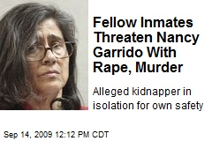 Fellow Inmates Threaten Nancy Garrido With Rape, Murder
