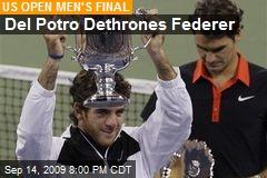 Del Potro Dethrones Federer