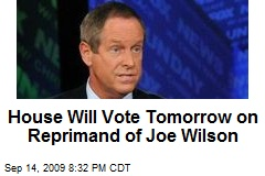 House Will Vote Tomorrow on Reprimand of Joe Wilson