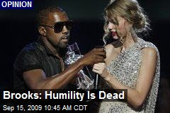 Brooks: Humility Is Dead