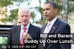Bill and Barack Buddy Up Over Lunch