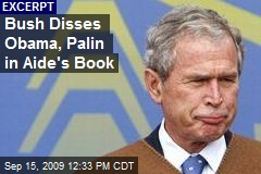 Bush Disses Obama, Palin in Aide's Book