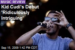 Kid Cudi's Debut 'Ridiculously Intriguing'