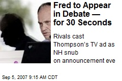 Fred to Appear in Debate — for 30 Seconds