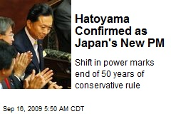 Hatoyama Confirmed as Japan's New PM