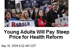 Young Adults Will Pay Steep Price for Health Reform