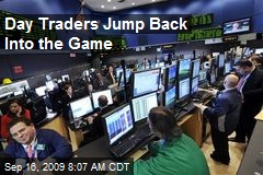 Day Traders Jump Back Into the Game