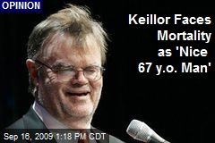 Keillor Faces Mortality as 'Nice 67 y.o. Man'