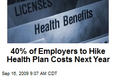 40% of Employers to Hike Health Plan Costs Next Year