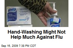 Hand-Washing Might Not Help Much Against Flu