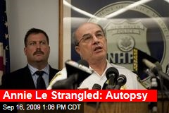 Annie Le Strangled: Autopsy
