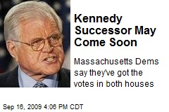 Kennedy Successor May Come Soon