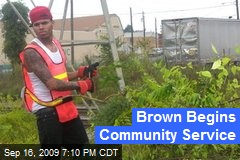 Brown Begins Community Service