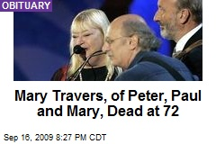 Mary Travers, of Peter, Paul and Mary, Dead at 72