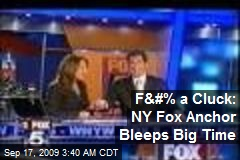 F&#% a Cluck: NY Fox Anchor Bleeps Big Time