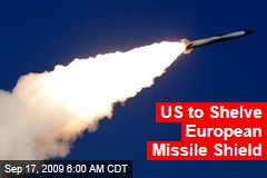 US to Shelve European Missile Shield