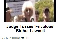 Judge Tosses 'Frivolous' Birther Lawsuit