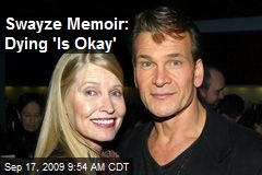 Swayze Memoir: Dying 'Is Okay'