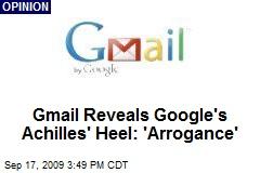 Gmail Reveals Google's Achilles' Heel: 'Arrogance'