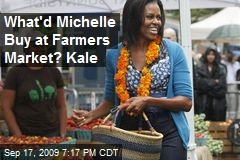 What'd Michelle Buy at Farmers Market? Kale