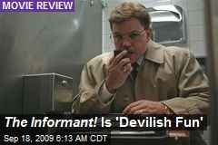 The Informant! Is 'Devilish Fun'
