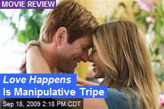 Love Happens Is Manipulative Tripe