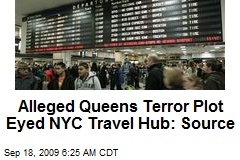 Alleged Queens Terror Plot Eyed NYC Travel Hub: Source