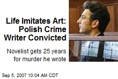 Life Imitates Art: Polish Crime Writer Convicted
