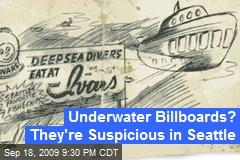 Underwater Billboards? They're Suspicious in Seattle