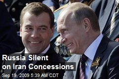 Russia Silent on Iran Concessions